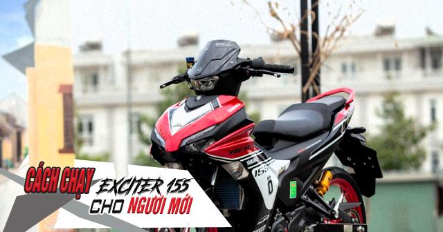 Cách chạy xe côn tay Yamaha Exciter 155 cho người mới