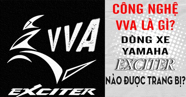 Công nghệ VVA là gì và dòng xe Yamaha Exciter nào được trang bị?
