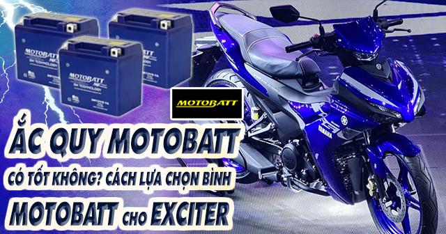 Ắc quy Motobatt có tốt không? Cách lựa chọn bình Motobatt cho xe Exciter